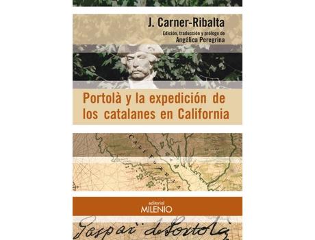 Livro Portolà Y La Expedición De Los Catalanes En California de Josep Carner-Ribalta (Espanhol)