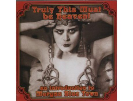 CD Truly This Must Be Heaven (An Introduction To Morgan Blue Town)
