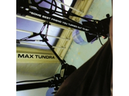 CD Max Tundra - Some Best Friend You Turned Out To Be