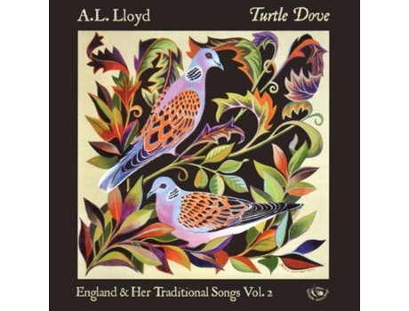 CD A. L. Lloyd - Turtle Dove - England & Her Tradtitional Songs Vol. 2