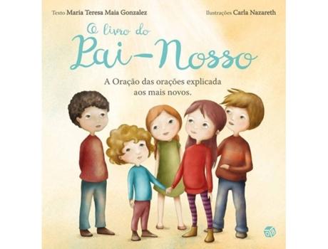 Livro O Livro do Pai-Nosso de Maria Teresa Maia Gonzalez (Português - 2018)