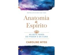 Anatomia do Espírito - Dra. Caroline Myss - Compra Livros ...