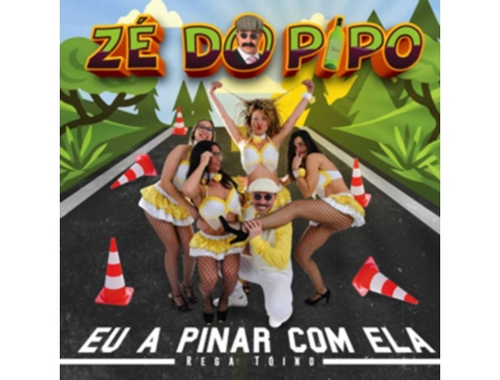 CD Zé Do Pipo - Eu a Pinar Com Ela — Popular