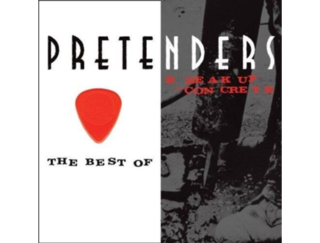 CD Pretenders - Break Up The Concrete: The Best Of — Pop-Rock