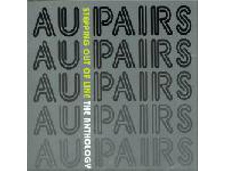 CD Au Pairs - Stepping Out Of Line: The Anthology