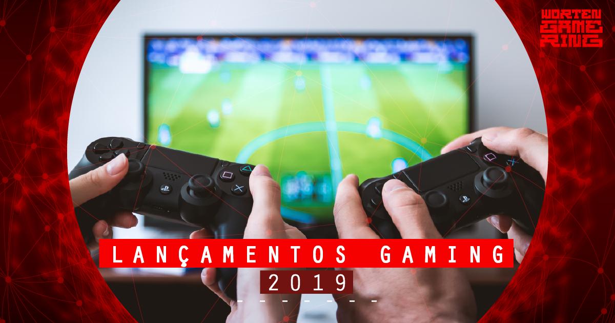 lançamentos gaming 2019