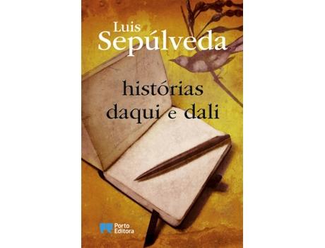 PORTO EDITORA - Livro Histórias Daqui e Dali de Luís Sepúlveda (Português - 2010)