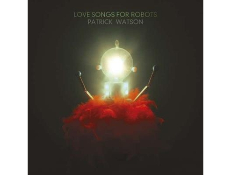 Vinil Patrick Watson - Love Songs For Robots — Pop-Rock