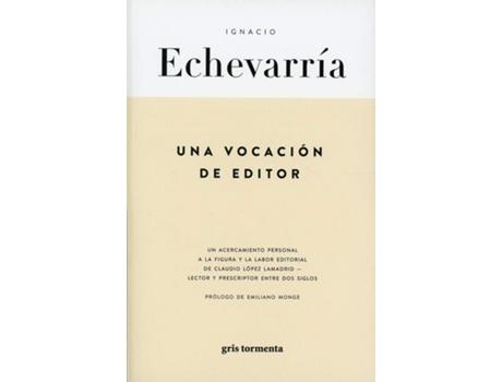 Livro Una Vocacion De Editor de Ignacio Echevarría (Espanhol)