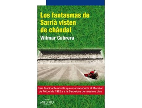 Livro Los Fantasmas De Sarrià Visten De Chándal de Wilmar Cabrera (Espanhol)