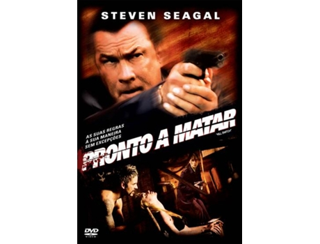 DVD Pronto a Matar — De: Jeff King | Com: Steven Seagal,Holly Dignard,Chris Thomas King,Michael Filipowich,Isaac Hayes