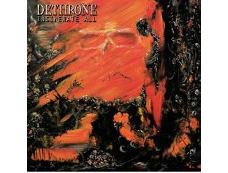 CD Dethrone  - Incinerate All