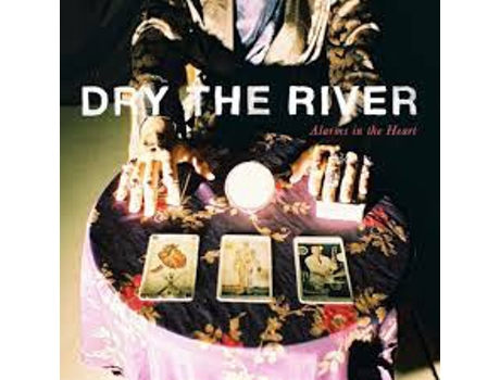 Vinil Dry The River - Alarms In The Heart