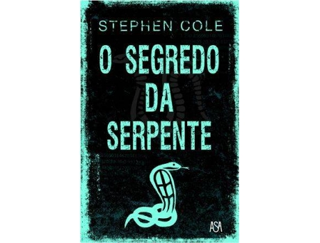 Livro O Segredo da Serpente — Do autor Stephen Cole