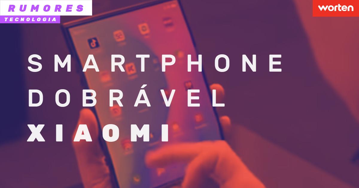 Novo Smartphone Dobrável Xiaomi