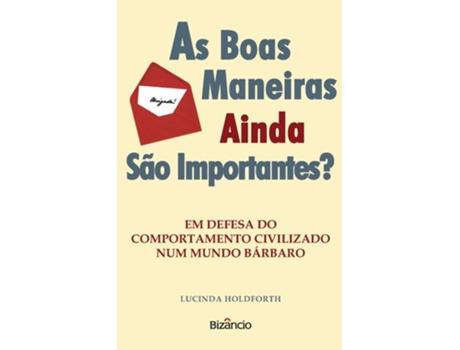 HTTPS://MBOOKS.PT/AS-BOAS-MANEIRAS-AINDA-S-O-IMPORTANTES.HTML - As boas maneiras ainda s?o importantes ?