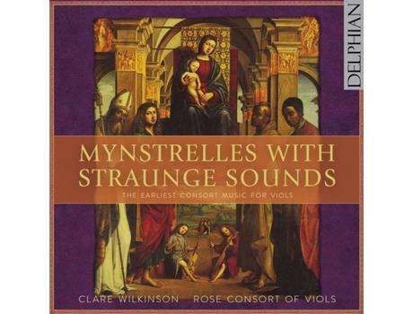 CD Wilkinson/Rose Consort of Viols - Mynstrelles with