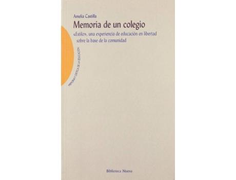 Livro Memoria De Un Colegio de Amelia Castilla Alcolado (Espanhol)