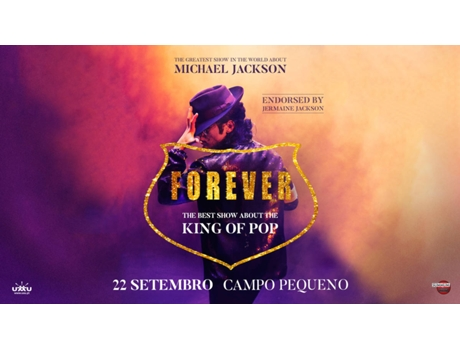 Bilhete Concerto Forever King Of Pop — Campo Pequeno