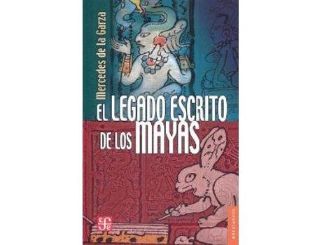 Livro El Legado Escrito De Los Mayas de Mercedes De La Garza (Espanhol)