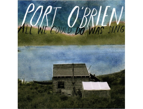 CD Port O'Brien - All We Could Do Was Sing