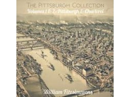 Vinil William Fitzsimmons - The Pittsburgh Collection Volumes 1 & 2: Pittsburgh & Charleroi
