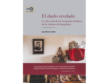 Livro El Duelo Revelado: La Vida Social De Las Fotografías Familiares De Las Víctimas Del Franquismo de Jorge Moreno Andrés (Espanhol)