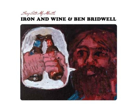Vinil Ben Bridwell/Iron & Wine - Sing Into My Mouth — Pop-Rock