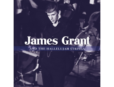 CD James Grant - James Grant And The Hallelujah Strings