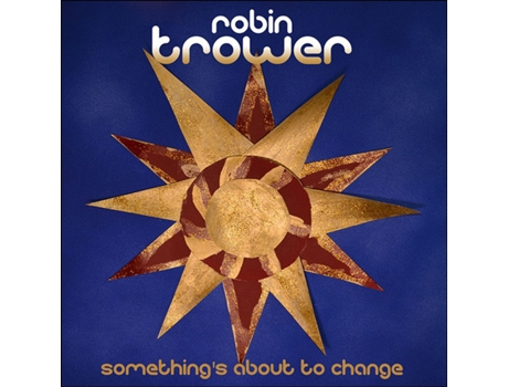 CD Robin Trower - Something's About To Change