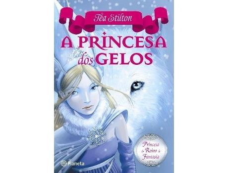 PLANETA - Livro A Princesa dos Gelos de Tea Stilton