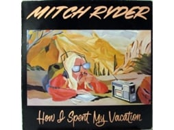 CD Mitch Ryder - How I Spent My Vacation
