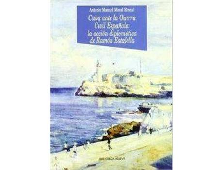 Livro Cuba Ante La Guerra Civil Española de A Moral Roncal, M (Espanhol)