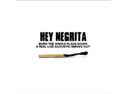 CD Hey Negrita - Burn The Whole Place Down - A Real Live Acoustic Smoke Out