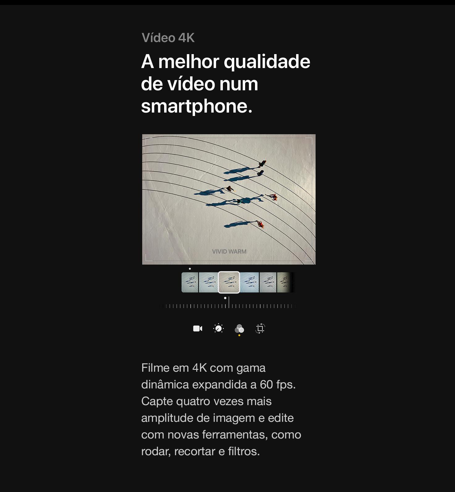 A melhor qualidade de vídeo num smartphone.