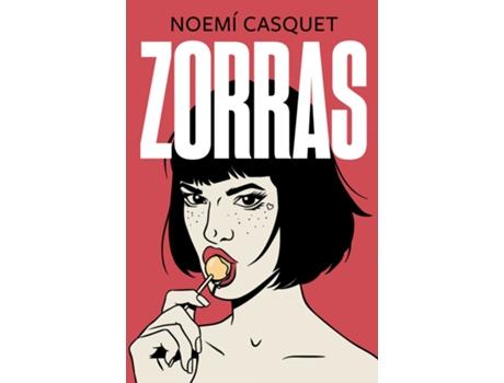 EDICIONES B - Livro Zorras de Noemí Casquet (Espanhol)
