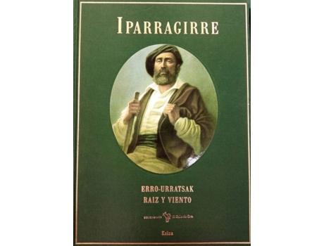 EL GALLO DE ORO - Livro Iparragirre. Raíz Y Viento. Erro-Urratsak de Vários Autores (Espanhol)
