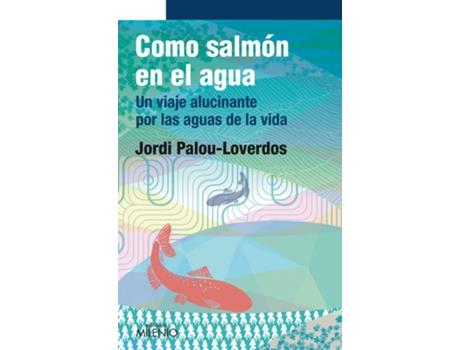 Livro 48.Como Salmon En El Agua.(Narrativa) de Jordi Palou-Loverdos