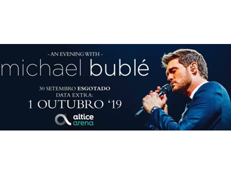 Bilhete Concerto An Evening With Michael Bublé — Altice Arena