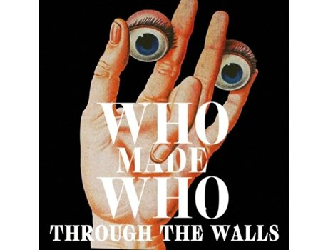 CD WhoMadeWho - Through The Walls