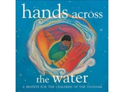 CD Hands Across The Water (A Benefit For The Children Of The Tsunami)