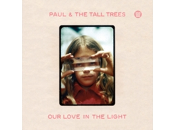 Vinil Paul & The Tall Trees - Our Love In The Light