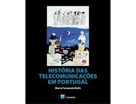 TINTA-DA-CHINA - Livro História Das Telecomunicações Em Portugal de Fernanda Rollo (Português)
