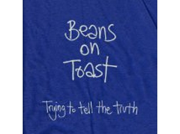 CD Beans On Toast - Trying To Tell The Truth