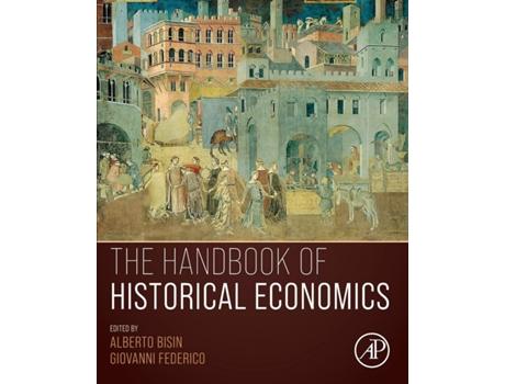 ELSEVIER UK - Livro Handbook Of Historical Economics de Federico Bisin (Inglês)