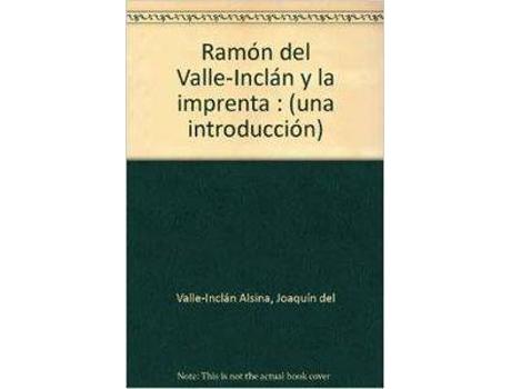 Livro Ramon Maria Del Valle-Inclan Y La Imprenta de Joaquin Valle-Inclan Alsina (Espanhol)