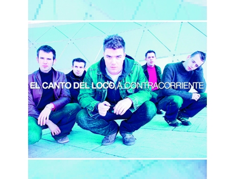 CD El Canto del Loco - A Contracorriente — Pop-Rock