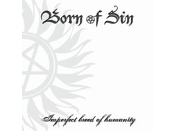 CD Born Of Sin - Imperfect Breed Of Humanity