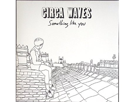 Vinil Circa Waves - Something Like You — Pop-Rock