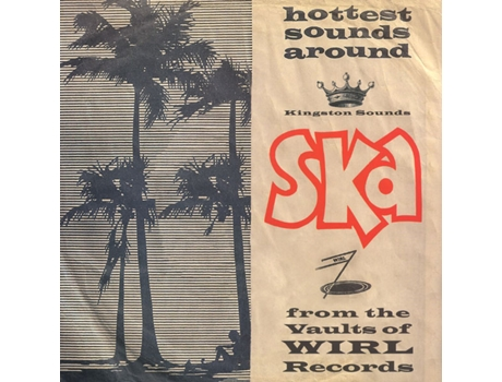 Vinil Ska From The Vaults Of WIRL Records